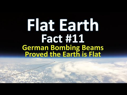Flat Earth Fact #11 - German Bombing Beams Proved the Earth is Flat
