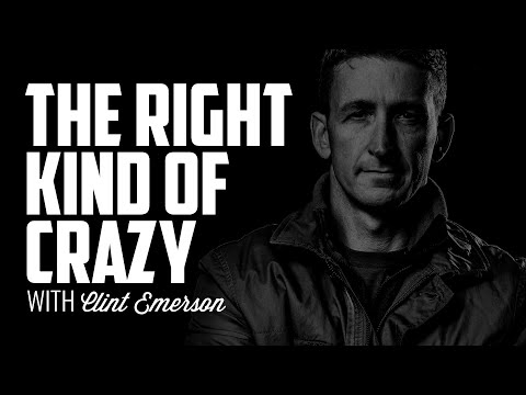 The Right Kind of Crazy | CLINT EMERSON