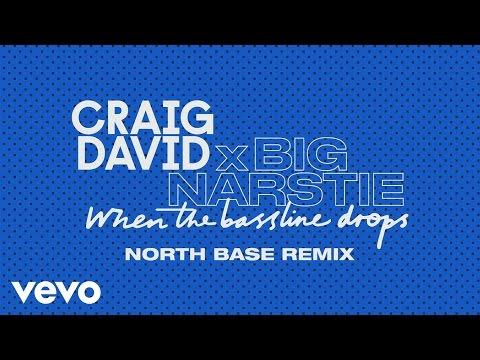 Craig David x Big Narstie - When the Bassline Drops (North Base Remix) [Audio]
