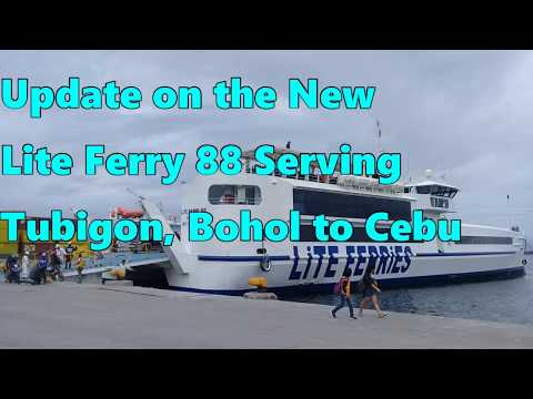 Update on the New Lite Ferry 88 Serving Tubigon, Bohol to Cebu