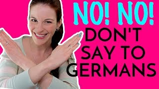5 Things You Definitely DON'T SAY TO GERMANS