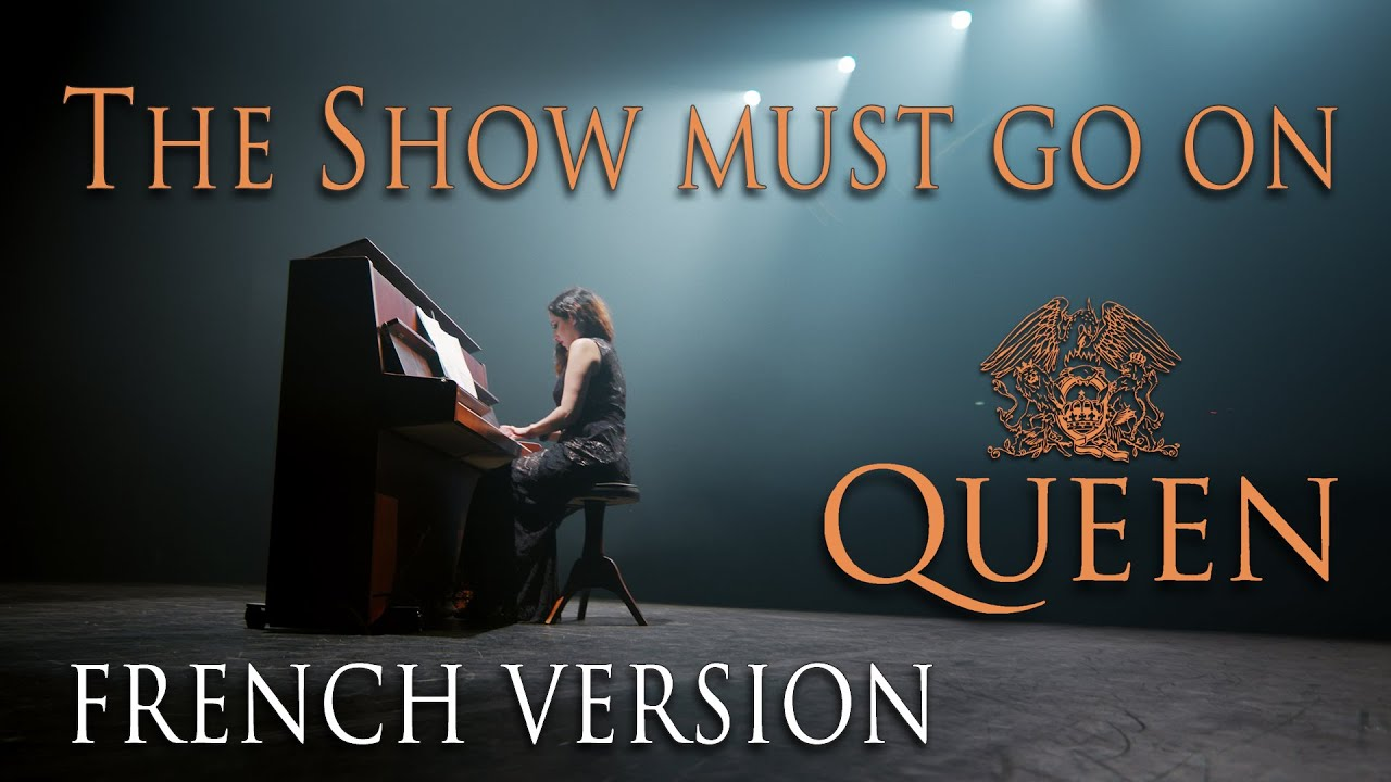 THE SHOW MUST GO ON (QUEEN) en français - COVER IN FRENCH