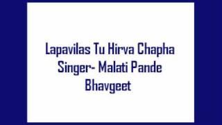 Lapavilas Tu Hirva Chapha- Malati Pande, Bhavgeet