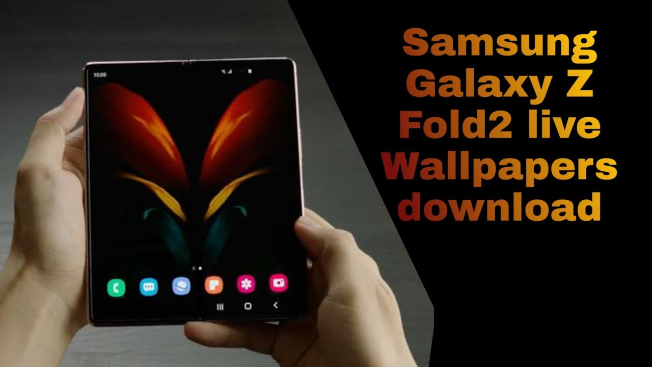 Samsung Galaxy Z Fold2 Live Wallpaper With Download Link Youtube