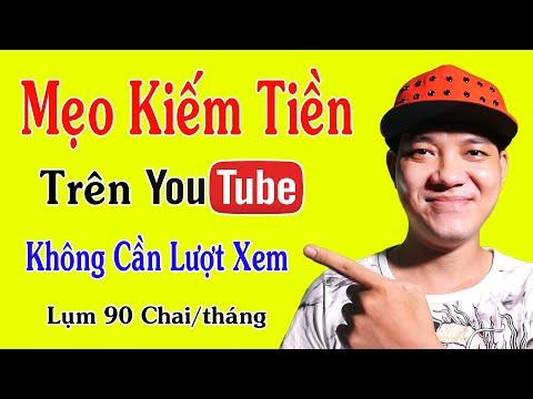 Hướng Dẫn Kiếm Tiền Trên Youtube Không Cần Lượt Xem..!!