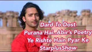 Dard To Dost Purana..Abir's Poetry  ||Ye Rishte Hain Pyar Ke ||Shaheer Sheikh Rhea Sharma||StarPlus