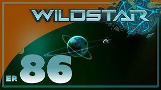 Wildstar w/ BDA - S3 EP86 - Finishing Galeras