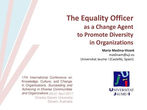 The Equality Officer as a Change Agent to Promote Diversity in Organizations - Maria Medina-Vicent