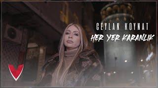 Ceylan Koynat - Her Yer Karanlık (Video)