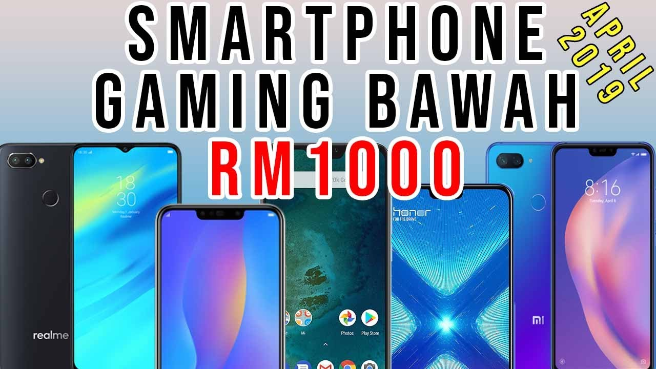 Telefon Gaming Murah Bawah Rm1000 April 2019 Youtube