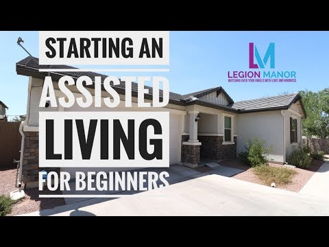 Starting An Assisted Living Home For Beginners | Residential Assisted Living