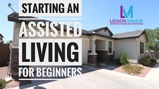 Starting an Assisted Living Home for beginners | Residential Assisted Living YouTube Videos