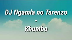 DJ Ngamla no Tarenzo - Khumbo