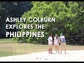 ASHLEY COLBURN EXPLORES THE PHILIPPINES