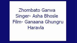 Zhombato Garwa- Asha (Ganaana Ghungru Haravla)