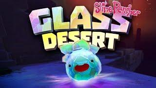 INTO THE GLASS DESERT! 0.6.0 Update - Slime Rancher Glass Desert Update - Mosaic Slimes, Fire Slimes