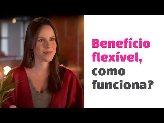 Benefício flexível, como funciona?