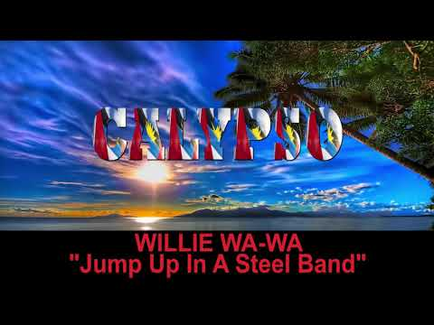 Willie Wa Wa - Jump Up In A Steel Band (Antigua 2019 Calypso)