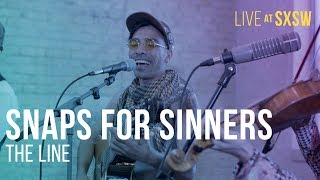 Snaps for Sinners - The Line - Live at SXSW
