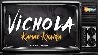 Lyrical: Vichola | Kamal Khaira | Latest Lyrical Song 2020