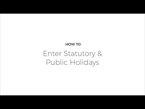 How To: Enter Statutory and Public Holidays