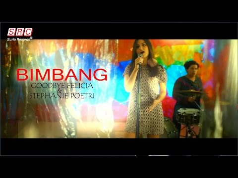 Goodbye Felicia & Stephanie Poetri - Bimbang (OST - Ada Apa Dengan Cinta 2 )