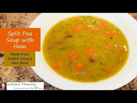 Split Pea Soup With Ham - Made From Scratch Using A Ham Bone