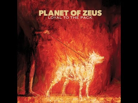 Planet Of Zeus - Loyal to the Pack (Full Album 2016)