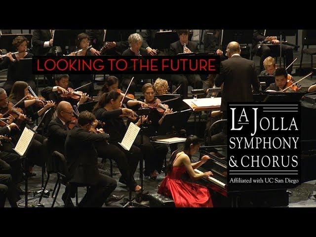 Looking to the Future - La Jolla Symphony and Chorus