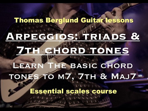 Arpeggios - Triads and 7th chord tones to the maj7, m7 & the 7th chords - Essential scales course