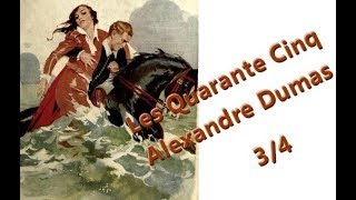 Livre audio Les Quarante Cinq  Alexandre Dumas   3/4