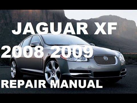 jaguar xf 2008 2009 repair manual youtube rh youtube com
