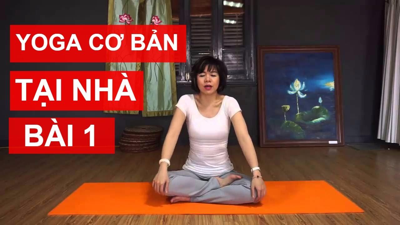 Yoga cơ bản tại nhà - Bài 1: Kéo dãn, làm mềm cơ và khớp để có thể luyện tập Yoga cùng Nguyễn Hiếu