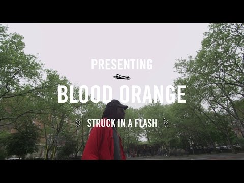 Blood Orange // Struck in a Flash