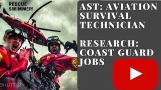 AST: AVIATION SURVIVAL TECHNICIAN RESEARCH: COAST GUARD JOBS VLOG 028