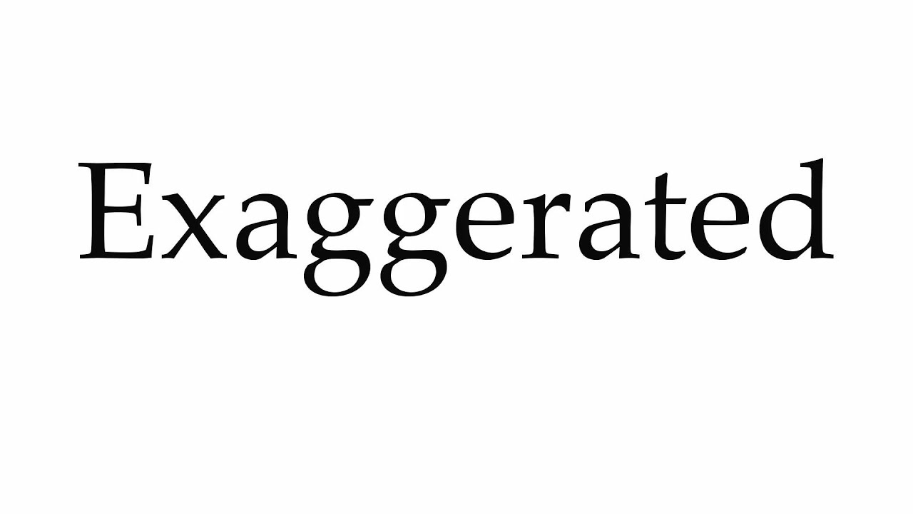How to Pronounce Exaggerated