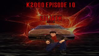 k2000 épisode 10 - goliath (saison 1) - ( Machinima )