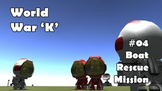 World War K #04 Boat Rescue Mission - Kerbal Space Program with Mods!