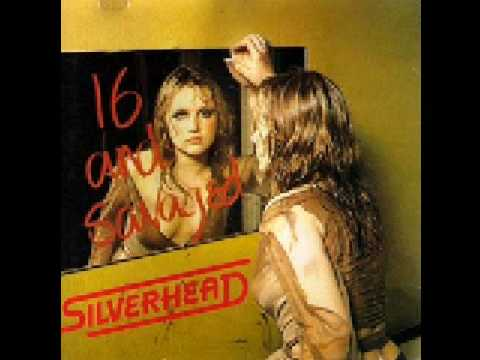 Silverhead - Rolling With My Baby (7