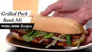 Grilled-Pork Banh Mi | Recipe | Food & Wine