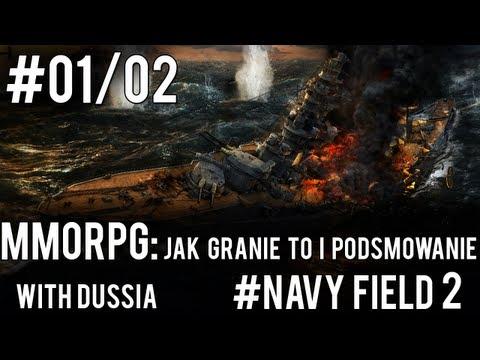 MMORPG: Jak Granie to i Podsumowanie #Navy Field 2: Conqueror of the Ocean [1].