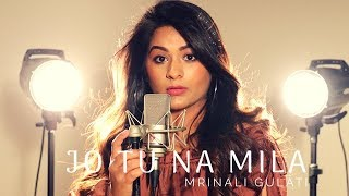 Jo Tu Na Mila | Asim Azhar | Mrinali gulati | Female Cover