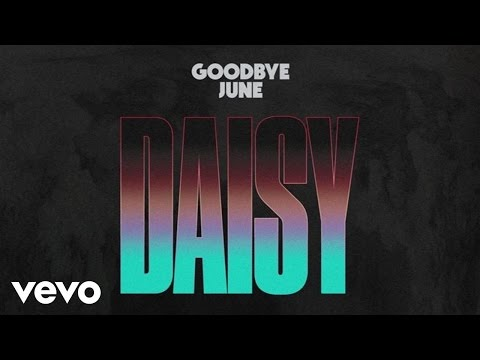 Goodbye June - Daisy (Audio)