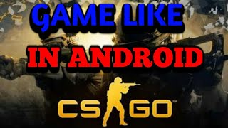GAME LIKE CSGO FOR ANDROID