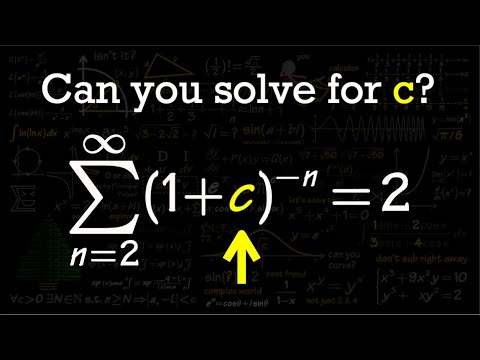 find c so that series (1+c)^-n converges to 2