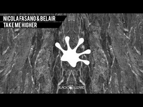 Nicola Fasano & Belair - Take Me Higher [OUT NOW on BEATPORT]