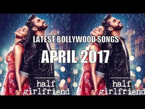 Latest Bollywood Songs | Hits Jukebox | April 2017