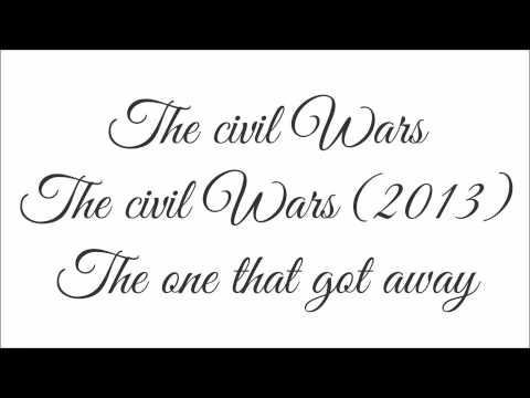 The civil wars - The one that got away (2013) mp3