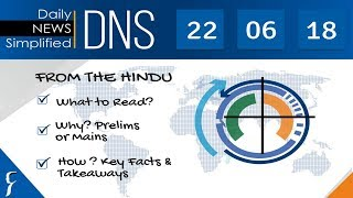 Daily News Simplified 22-06-18 (The Hindu Newspaper - Current Affairs - Analysis for UPSC/IAS Exam)