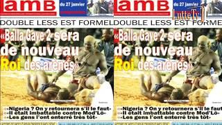 """Double Less """"Balla Gaye sera Roi des arènes..."""" revue de presse Lutte TV du 17 janvier 2018"""